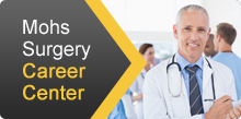 Mohs Surgery Career Center